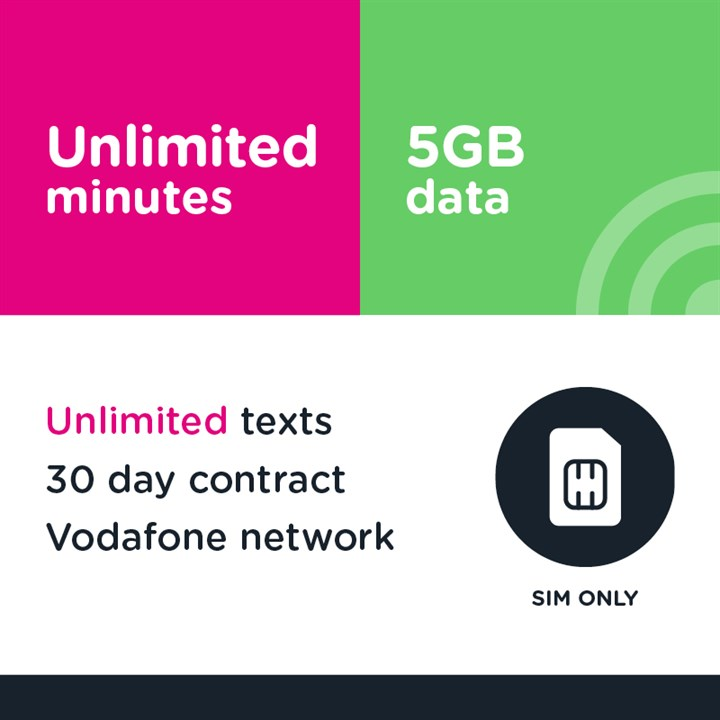 Unlimited mins and text, 5GB (Vodafone) - 30 day