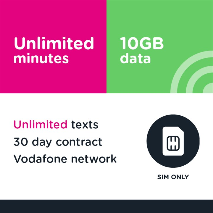 Unlimited mins and text, 10GB (Vodafone) - 30 day